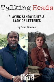 Playing Sandwiches & Lady of Letters Tickets London - at Bridge Theatre | Thespie