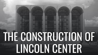 The Construction of Lincoln Center - Google Arts & Culture | Thespie