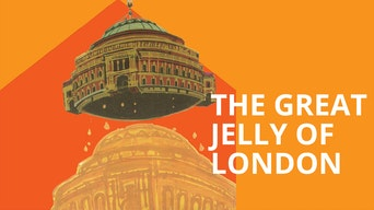 The Great Jelly of London - Royal Albert Hall Website | Thespie