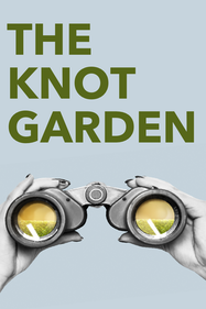 The Knot Garden Tickets London - at Hackney Empire   Thespie