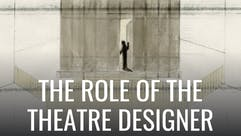 The Role of the Theatre Designer