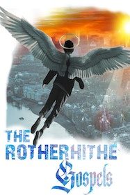 The Rotherhithe Gospels Tickets London - at Rotherhithe Playhouse   Thespie