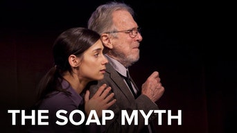 The Soap Myth - Digital Theatre | Thespie