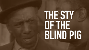 The Sty of the Blind Pig - STAGE | Thespie