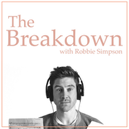 The Breakdown with Robbie Simpson - Apple Podcasts | Thespie
