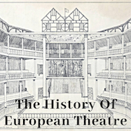 The History of European Theatre - Captivate | Thespie