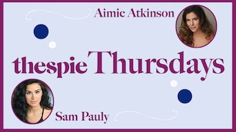 Thespie Thursdays With Aimie Atkinson & Sam Pauly - YouTube | Thespie
