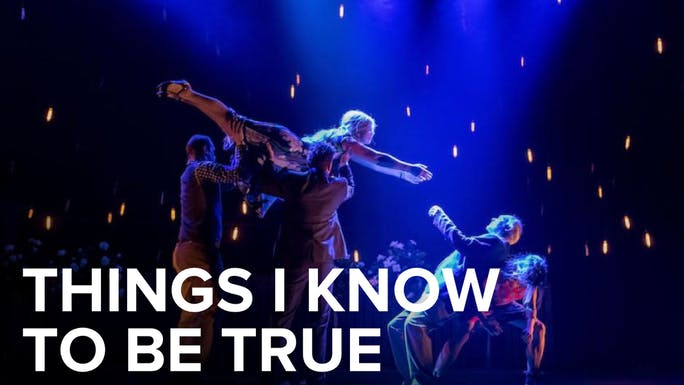 Things I Know To Be True - Digital Theatre   Thespie