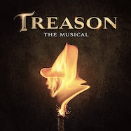 Treason the Musical: Cast Recording - Spotify | Thespie
