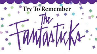 Try To Remember: The Fantasticks - STAGE | Thespie