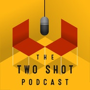 The Two Shot Podcast - Acast | Thespie