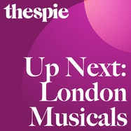 Up Next: London Musicals - Spotify | Thespie