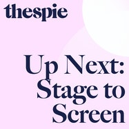 Up Next: Stage to Screen - Spotify | Thespie