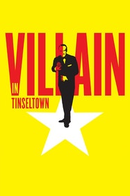 Villain in Tinseltown Tickets London - at White Bear Theatre | Thespie