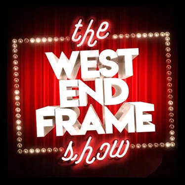 The West End Frame Show - Spotify | Thespie