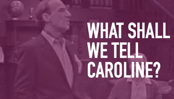 What Shall We Tell Caroline? - STAGE | Thespie