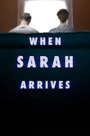 When Sarah Arrives Tickets London - at White Bear Theatre | Thespie