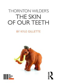 Thornton Wilder's The Skin of Our Teeth - Kindle | Thespie