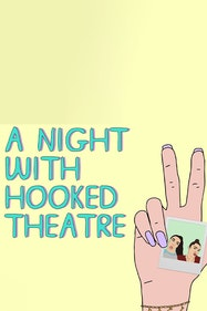 A Night With Hooked Theatre - Volume III Tickets London - at Lion & Unicorn Theatre | Thespie