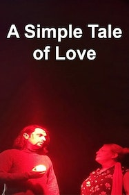 A Simple Tale Of Love Tickets London - at Pleasance Theatre | Thespie