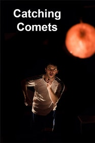 Catching Comets Tickets London - at Pleasance Theatre | Thespie