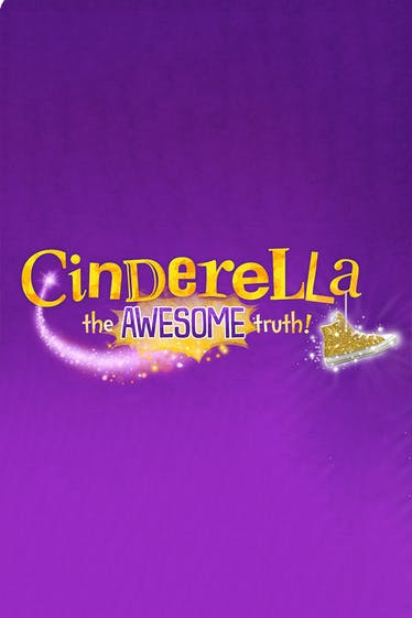 Cinderella: The Awesome Truth Tickets London - at Polka Theatre | Thespie