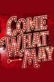 Come What May Tickets London - at Queen's Theatre Hornchurch | Thespie
