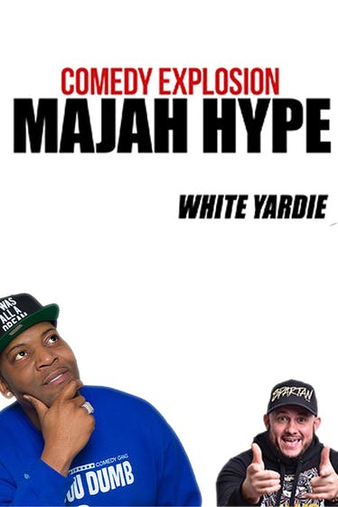 Comedy Explosion Featuring Majah Hype Plus White Yardie Tickets London - at Hackney Empire   Thespie