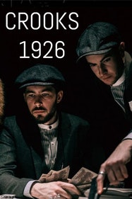 Crooks 1926 Tickets London - at Colab Theatre | Thespie