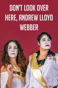 Don't Look Over Here, Andrew Lloyd Webber Tickets London - at Camden People's Theatre | Thespie