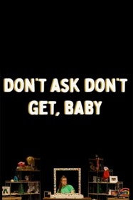 Don't Ask Don't Get, Baby Tickets London - at The Space   Thespie
