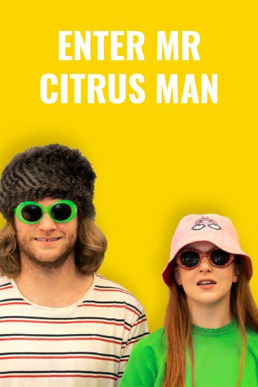 Enter Mr Citrus Man Tickets London - at The Space | Thespie
