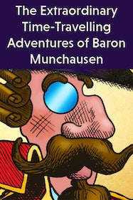 The Extraordinary Time-Travelling Adventures of Baron Munchausen Tickets London - at New Wimbledon Theatre   Thespie