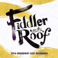 Fiddler on the Roof (2016 Broadway Cast Recording) - Spotify | Thespie