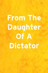From The Daughter Of A Dictator Tickets London - at Arcola Theatre | Thespie