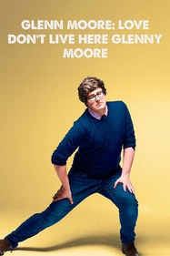 Glenn Moore: Love Don't Live Here Glenny Moore Tickets London - at Soho Theatre   Thespie
