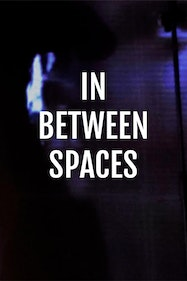 In Between Spaces Tickets London - at Theatre 503   Thespie