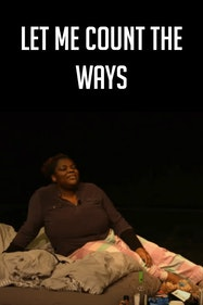 Let Me Count The Ways Tickets London - at Camden People's Theatre | Thespie
