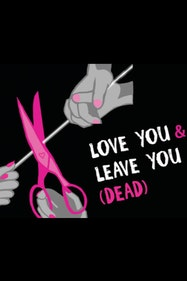 Love You and Leave You (Dead) Tickets London - at New Wimbledon Theatre | Thespie