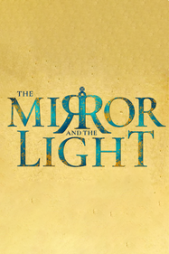 The Mirror and the Light Tickets London - at Gielgud Theatre | Thespie