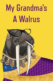 My Grandma's A Walrus Tickets London - at Southwark Playhouse | Thespie