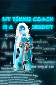 My Tennis Coach Is A Sexbot Tickets London - at Etcetera Theatre | Thespie