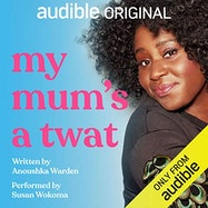 My Mum's a Twat - Audible | Thespie