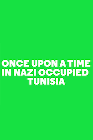 Once Upon a Time in Nazi Occupied Tunisia Tickets London - at Almeida Theatre | Thespie
