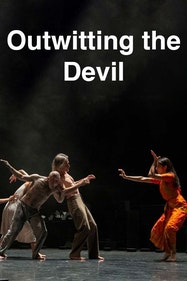 Outwitting The Devil Tickets London - at Sadler's Wells Theatre | Thespie