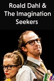 Roald Dahl & The Imagination Seekers Tickets London - at Lyric Hammersmith   Thespie