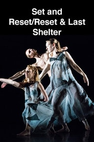 Set and Reset/Reset & Last Shelter Tickets London - at Sadler's Wells Theatre   Thespie