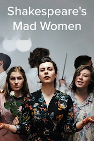 Shakespeare's Mad Women Tickets London - at Lion & Unicorn Theatre | Thespie