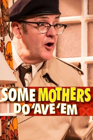 Some Mothers Do 'Ave 'Em Tickets London - at Richmond Theatre   Thespie