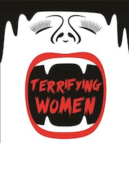 Terrifying Women Tickets London - at Golden Goose Theatre   Thespie